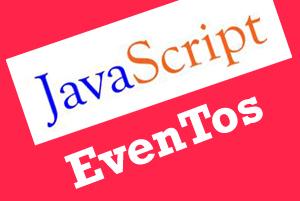 Defición de Eventos en Javascript